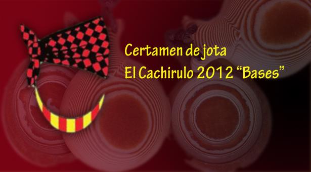 Bases del concuros de jota El Cachirulo 2012